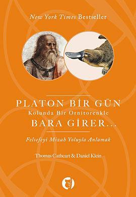 Daniel Klein, Thomas Cathcart - Platon Bir Gün Kolunda Bir Ornitorenkle Bara Girer