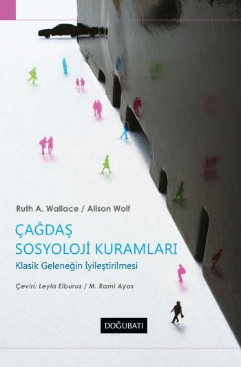 Alison Wolf, Ruth A. Wallace - Çağdaş Sosyoloji Kuramları