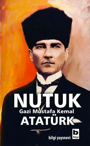 Mustafa Kemal Atatürk - Nutuk