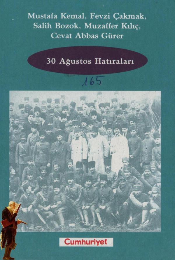 Mustafa Kemal ATATÜRK - 30 Ağustos Hatıraları