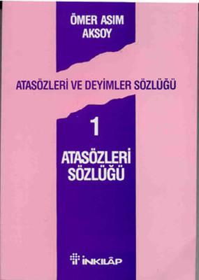 Ömer Asım Aksoy - Atasözleri ve Deyimler Sözlüğü