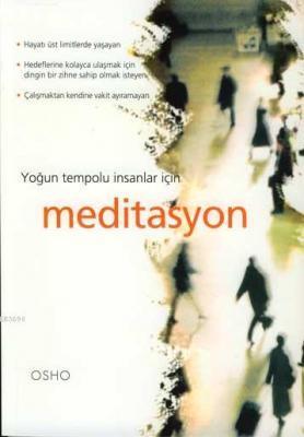Osho - Yoğun Tempolu İnsanlar İçin Meditasyon