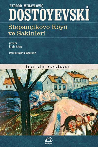 Stepançikovo Köyü ve Sakinleri - Dostoyevski