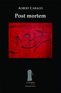 Albert Caraco - Post Mortem